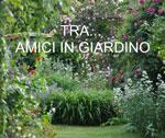 tra...amici in giardino